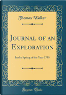 Journal of an Exploration by Thomas Walker