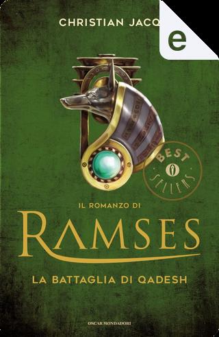 Il romanzo di Ramses - 3. La battaglia di Qadesh by Christian Jacq