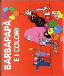 Barbapapà e i colori. Ediz. a colori by Talus Taylor