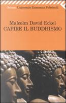 Capire il buddhismo by Eckel Malcolm D.
