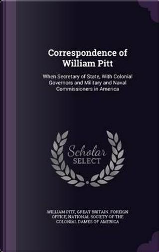 Correspondence of William Pitt by William Pitt