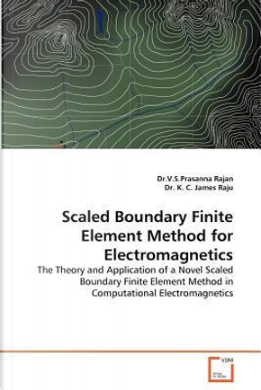Scaled Boundary Finite Element Method for Electromagnetics by Dr.V.S.Prasanna Rajan