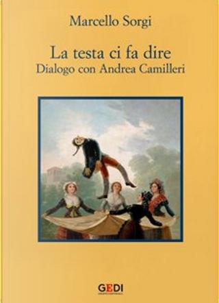 La testa ci fa dire by Andrea Camilleri, Marcello Sorgi