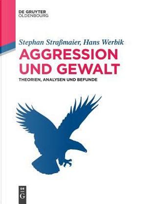Aggression Und Gewalt by Stephan Strassmaier