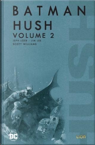 Batman: Hush vol. 2 by Jeph Loeb