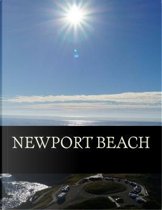 Newport Beach Travel Journal by Not Available