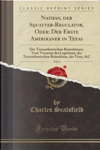 Nathan, Der Squatter-Regulator, Oder by Charles Sealsfield