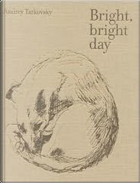 Belyj-belyj denʹ (Bright, Bright Day) by Andrej Tarkovskij