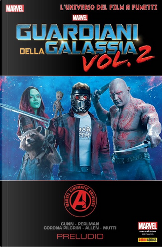 Guardiani della Galassia vol. 2: Preludio by James Gunn, Nicole Perlman, Will Corona Pilgrim