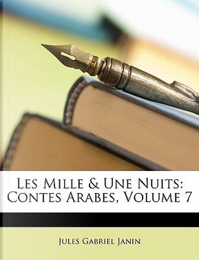 Les Mille & Une Nuits by Jules Gabriel Janin