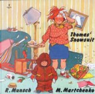 Thomas' Snowsuit by Robert N. Munsch
