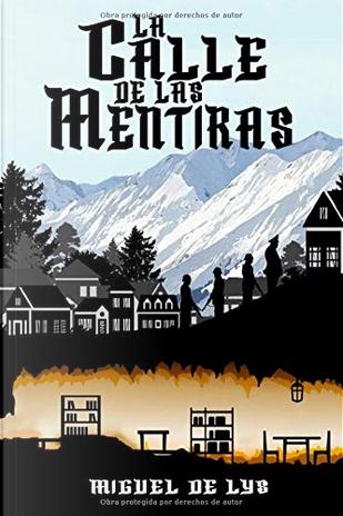 La calle de las mentiras by Miguel de Lys