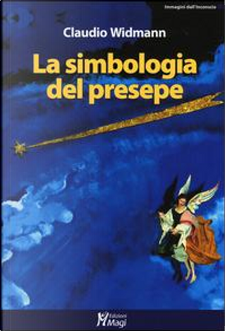 La simbologia del presepe by Claudio Widmann