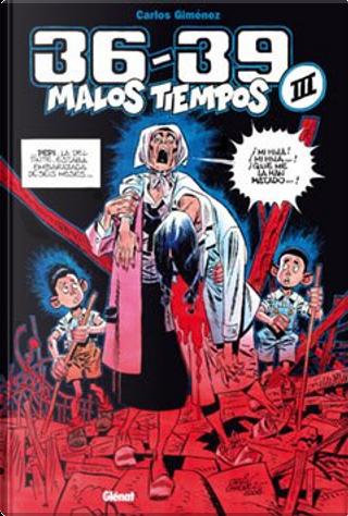 36-39 Malos tiempos III by Gimenez