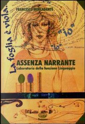 Assenza narrante by Francesco Mercadante