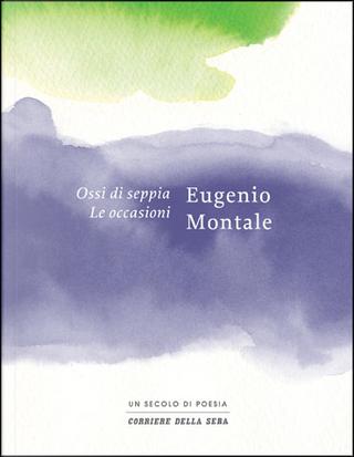 Ossi di seppia - Le occasioni by Eugenio Montale