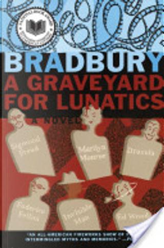 A Graveyard for Lunatics by Ray Bradbury