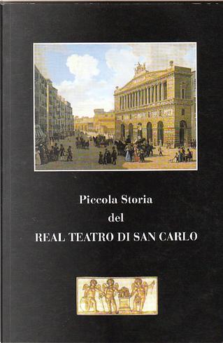Piccola storia del Real Teatro di San Carlo