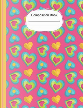 Colorful Whimsical Hearts Large Composition Notebook College Ruled Lined Paper by SLO Treasures