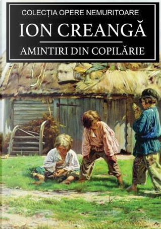 RUM-AMINTIRI DIN COPILARIE by Ion Creanga