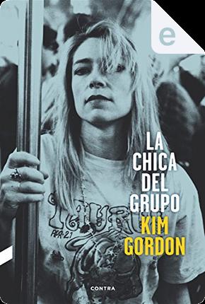 La chica del grupo by Kim Gordon