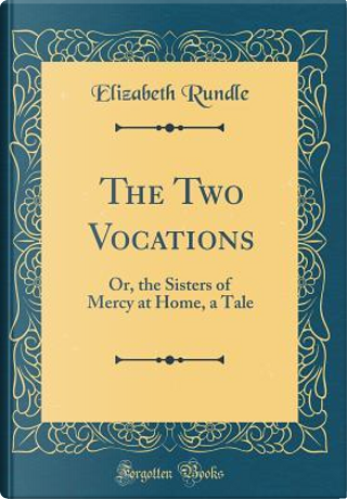 The Two Vocations by Elizabeth Rundle