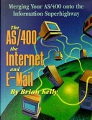 The As/400, the Internet and E-Mail by Brian Kelly
