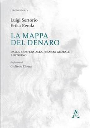 La mappa del denaro. Dalla biosfera alla finanza globale e ritorno by Luigi Sertorio