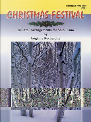 Christmas Festival by Eugenie Rocherolle