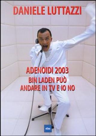 Adenoidi 2003 by Daniele Luttazzi