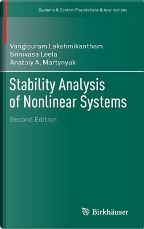 Stability Analysis of Nonlinear Systems by Anatoly A. Martynyuk