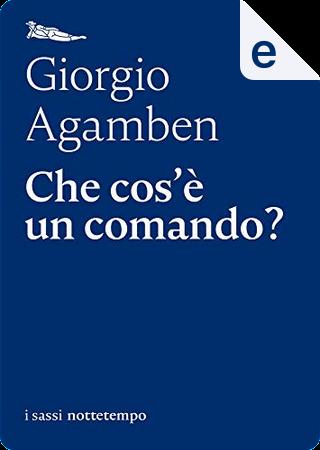 Che cos'è un comando? by Giorgio Agamben