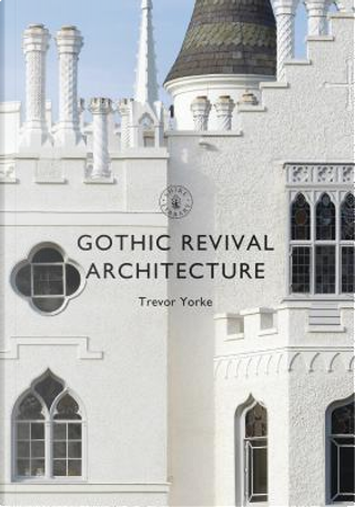 Gothic Revival Architecture by Trevor Yorke