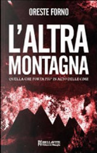 L'altra montagna by Oreste Forno