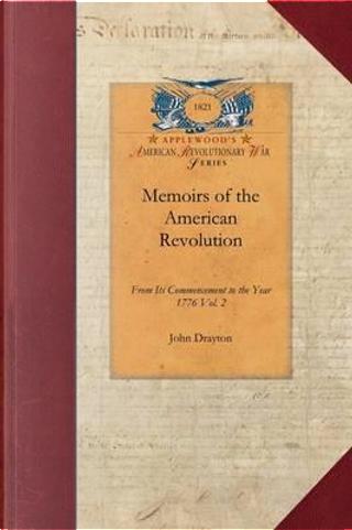 Memoirs of the American Revolution by John Drayton