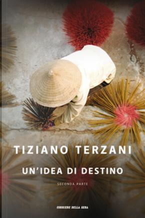 Un'idea di destino - Seconda parte by Tiziano Terzani
