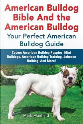 American Bulldog Bible And the American Bulldog by Mark Manfield