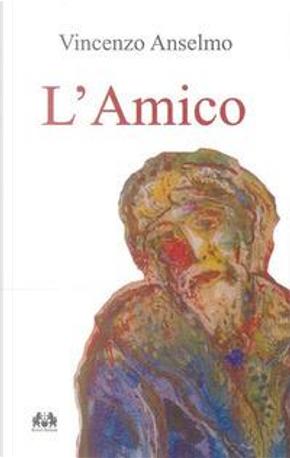 L'amico by Vincenzo Anselmo