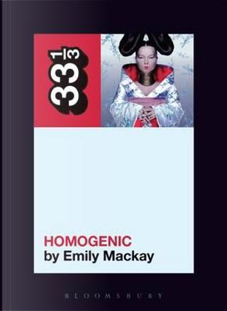 Homogenic by Emily Mackay