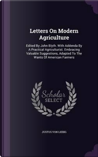 Letters on Modern Agriculture by Justus Von Liebig