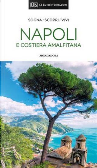 Napoli e costiera amalfitana by Aa.vv.