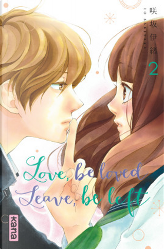Love, be loved, leave, be left, Tome 2 by Io Sakisaka