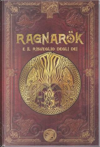 Ragnarok e il risveglio degli dei by Juan Carlos Moreno, Xavier V. Alemany