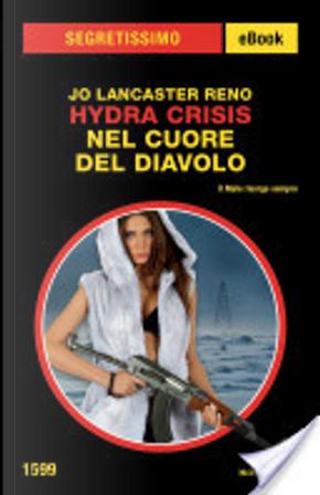 Hydra Crisis - Nel cuore del diavolo (Segretissimo) by Jo Lancaster Reno