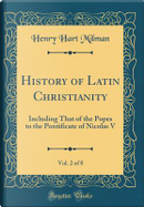 History of Latin Christianity, Vol. 2 of 8 by Henry Hart Milman