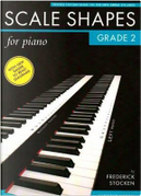 Scale Shapes For Piano Grade 2 2009 Syllabus by Divers