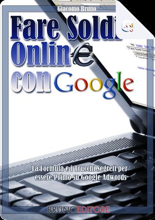 Fare soldi online con Google by Giacomo Bruno