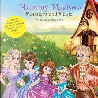 Mummy Madison by Mr Samuel Love