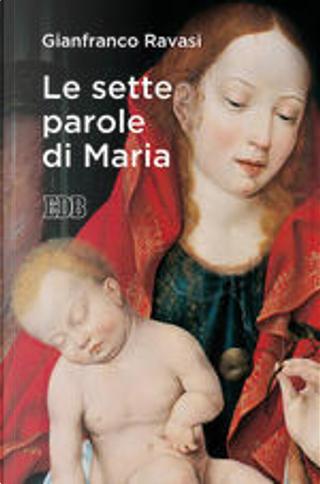 Le sette parole di Maria by Gianfranco Ravasi