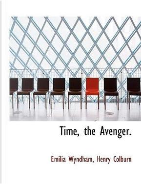 Time, the Avenger by Henry Colburn